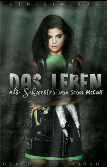 Das Leben als Schwester von Scott McCall (Teen Wolf FF)