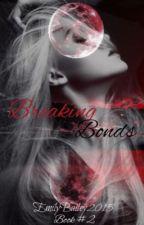 Breaking Bonds (Book #2) by ecorcran_