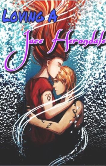Loving a Jace Herondale- A Clace Story{Wattys2016}