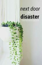 next door disaster by -defenestration