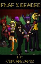 Five Nights at Freddy's x Reader (✔️) by CupcakeSam22