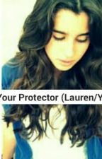 Your Protector (Lauren/You) by LEXINISADELM