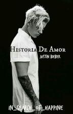 Historia De Amor- Justin Bieber.-Daniela. by In_Search_Of_Happine