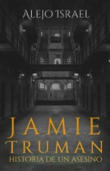 Jamie Truman: Historia de un asesino