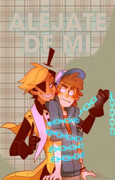 Alejate de mi  (Dipper × Bill)