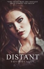 Distant  by equivocally