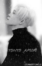 Tonto amor (TaeHyun y tu) by Dylan_Declan