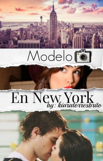 "Modelo en NY (2da T. ""De Nerd a Modelo?"") /Terminada/"