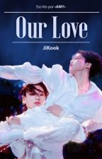 Our Love by AmyMura
