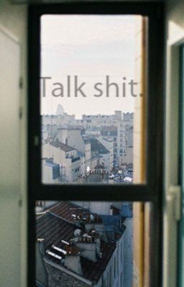 Talk Shit
