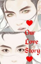 ♥ ♥ Our Love Story♥ ♥(On Hiatus) by Krisyeol6100