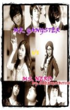 MR. GANGSTER VS. MS. NERD (On-Hold) by sweetestbitch