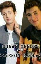 Shawn Mendes or Cameron Dallas by echaarps
