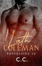 POSSESSIVE 10: Lath Coleman - COMPLETED by CeCeLib