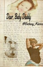 Dear,Baby Daddy by Extasy_Kisses