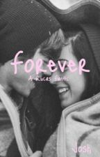 Forever // A Rucas Fanfic ✔️ by Iove_sick