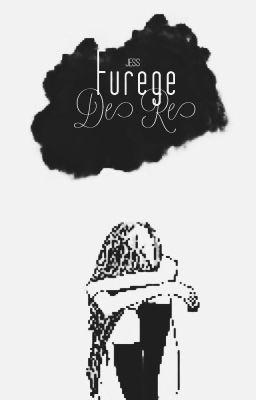 Furege De Re [#WATTYS2016}
