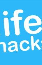 Life Hacks / Cheats by blue_aristocrat