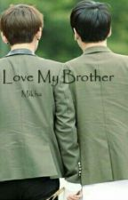 love my brother by mikhaa14