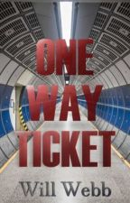 One Way Ticket [Part One] by innerfish