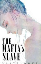 The Mafia's Slave by grayflower