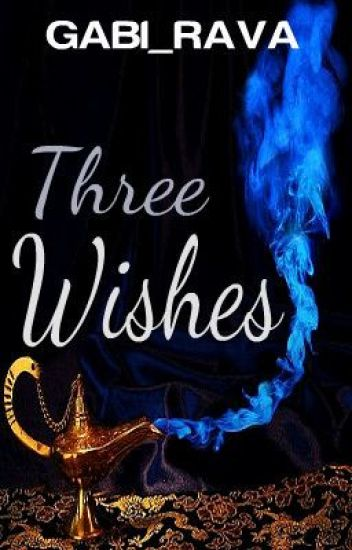 Three Wishes: A Real-Life Fairy Tale (ON HOLD)