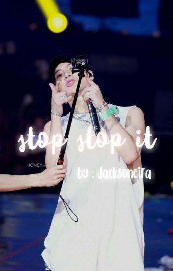 Stop Stop It :; Wang Jackson