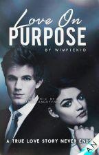 Love On Purpose by WimpieKid