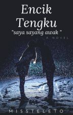 "Encik Tengku ""Saya Sayang Awak"" by _faymin"