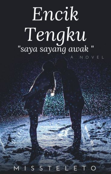 """Encik Tengku """"Saya Sayang Awak"""""""