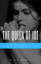 The Queen of Ice [ The Dark Series #2] by Reszani
