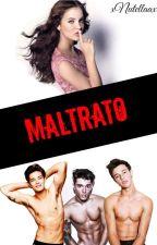 Maltrato by xNutellaax