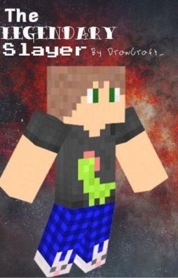 Minecraft: The Legendary Slayer