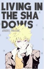 Living In The Shadows (boyxboy Naruto Fanfiction)  by Petey_Parker