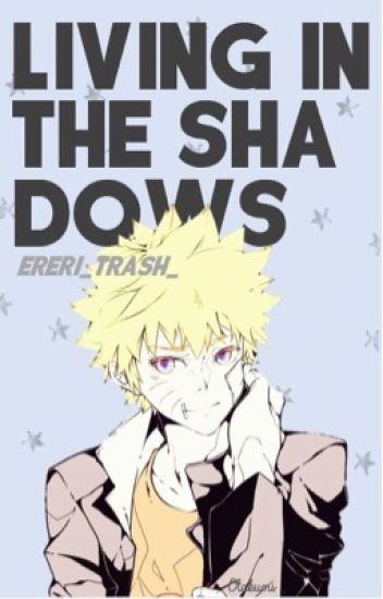 Living In The Shadows (boyxboy Naruto Fanfiction)