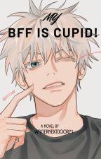 Si Kupido ang Besfriend ko( SLOWLY UPDATING ) by WriterNeextDoor