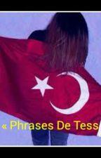 « Phrases De Tess » by LaKetuurDu94