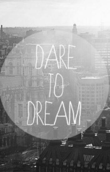 I Dare to Dream