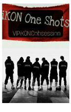 iKON One Shots by VIPiKONICobsession