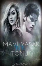 Mavi'nin Yasak Tonu |Zor Aşk Serisi 2| by _chaelinCL