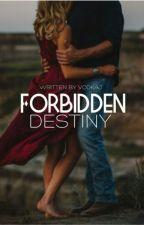 Forbidden Destiny by JaedStone