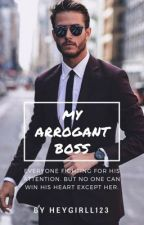 My Arrogant Boss | Slow Update by heygirll123