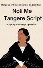 Noli Me Tangere Script {Tagalog} by dakilangscriptwriter