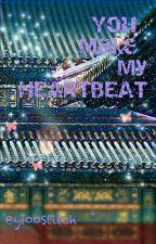 You Make My HEARTBEAT by 00Stitch