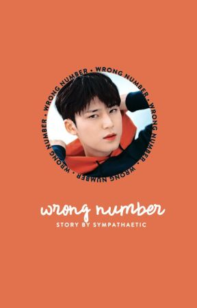 wrong number ➵ k.mg [completed] by sympathaetic