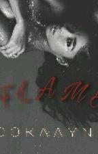 F L A M E by Cokaayne