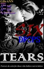 Six Drops Of Tears[COMPLETED-GDrANN] by GDrANN