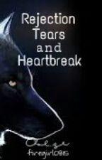 Rejection, tears, and heartbreak(werewolf romance) by firegirl0815