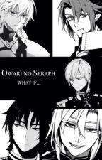 Owari No Seraph || What If.. Scenarios || by Seitetsurou