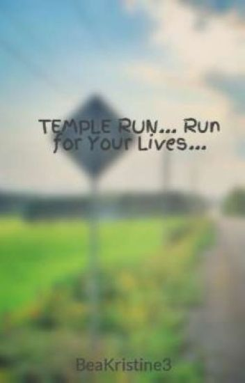 TEMPLE RUN... Run for Your Lives...